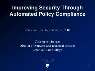 Improving Security Through Automated Policy Compliance