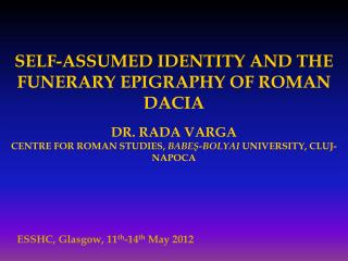 SELF-ASSUMED IDENTITY AND THE  FUNERARY EPIGRAPHY OF ROMAN DACIA