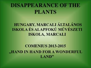 DISAPPEARANCE OF THE PLANTS