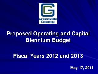 Proposed Operating and Capital Biennium Budget  Fiscal Years 2012 and 2013