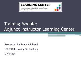 Training Module:  Adjunct Instructor Learning Center