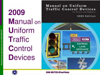 2009  M anual  on U niform T raffic C ontrol D evices