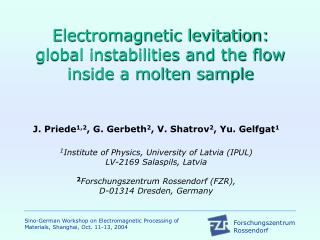 Electromagnetic levitation: global instabilities and the flow inside a molten sample