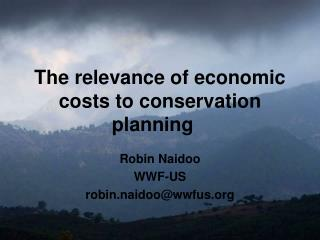The relevance of economic costs to conservation planning
