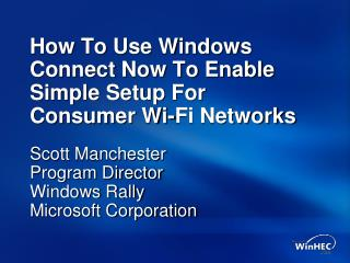 How To Use Windows Connect Now To Enable Simple Setup For  Consumer Wi-Fi Networks