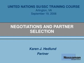 NEGOTIATIONS AND PARTNER SELECTION