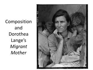 Composition and  Dorothea Lange's  Migrant Mother