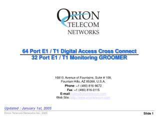 64 Port E1 / T1 Digital Access Cross Connect 32 Port E1 / T1 Monitoring GROOMER