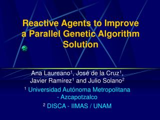 Reactive Agents to Improve a Parallel Genetic Algorithm Solution
