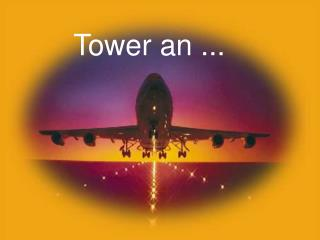 Tower an ...