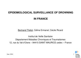 EPIDEMIOLOGICAL SURVEILLANCE OF DROWNING  IN FRANCE