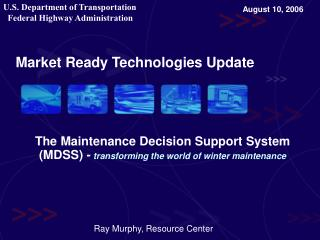 The Maintenance Decision Support System (MDSS) - transforming the world of winter maintenance