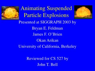 Animating Suspended Particle Explosions