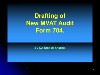 Drafting of  New MVAT Audit  Form 704.
