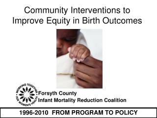Community Interventions to Improve Equity in Birth Outcomes