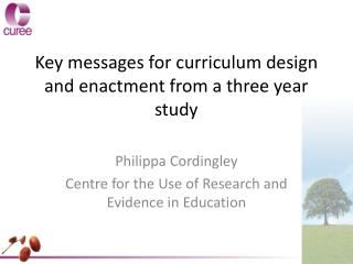 Key messages for curriculum design and enactment from a three year study