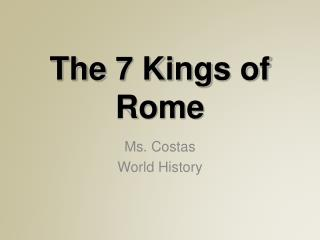 The 7 Kings of Rome