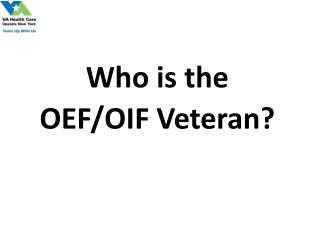 Who is the  OEF/OIF Veteran?