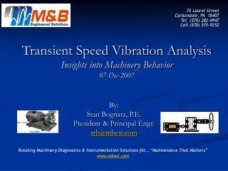 Transient Speed Vibration Analysis Insights into Machinery Behavior 07-Dec-2007