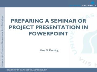 Preparing  a Seminar or Project Presentation in  PowerPoint