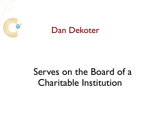 Dan DeKoter Serves On The Board Of A Charitable Institution