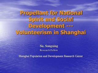 Propellant for National Spirit and Social Development ---Volunteerism in Shanghai Su, Songxing