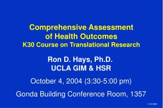 Comprehensive Assessment  of Health Outcomes K30 Course on Translational Research