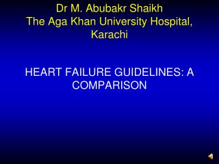 Dr M. Abubakr Shaikh The Aga Khan University Hospital, Karachi
