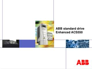 ABB standard drive  Enhanced ACS550