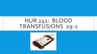 NUR 241:  Blood transfusions  29-1