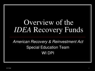 Overview of the  IDEA  Recovery Funds