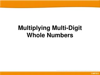 Multiplying Multi-Digit Whole Numbers