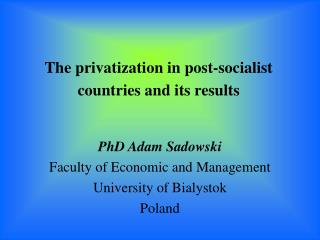The privatization in post-socialist countries and its results