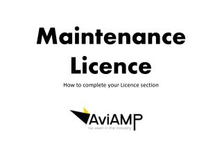 Maintenance Licence How to complete your Licence section