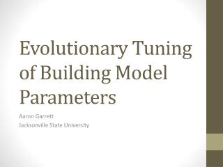 Evolutionary Tuning of Building Model Parameters
