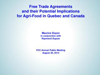 Free Trade Agreements and their Potential Implications for  Agri -Food in Quebec and Canada