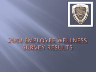 2008 Employee Wellness Survey Results