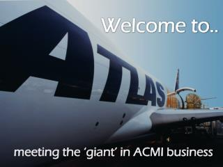 meeting the 'giant' in ACMI business