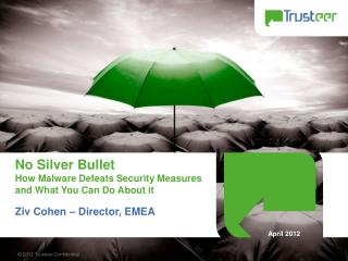 No Silver Bullet How  Malware Defeats Security Measures  and  What You Can Do About  it