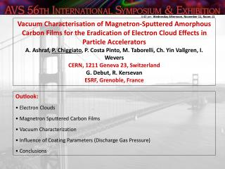 Outlook:  Electron Clouds  Magnetron Sputtered Carbon Films  Vacuum Characterization