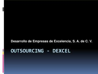 OUTSOURCING - DEXCEL