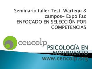 Seminario taller Test   Wartegg  8 campos- Expo  Fac ENFOCADO EN SELECCIÓN POR COMPETENCIAS