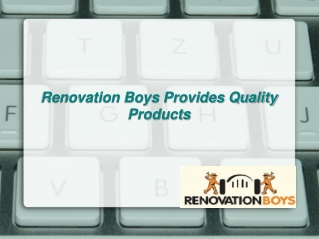 Renovation Boys Provides Quality Products