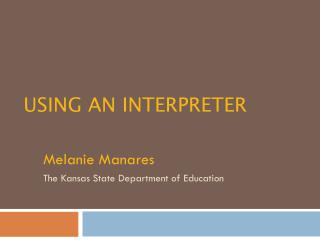 Using an Interpreter