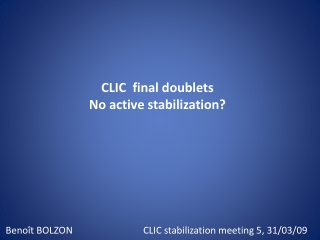 CLIC final doublets No active stabilization?