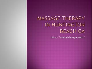 Massage Therapy In Huntington Beach CA