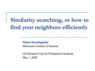 Similarity searching, or how to find your neighbors efficiently