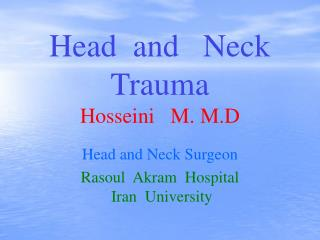Head  and   Neck Trauma Hosseini   M. M.D