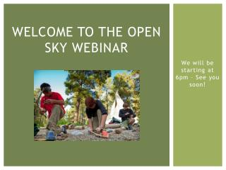 Welcome to the open sky webinar