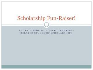 Scholarship Fun-Raiser!